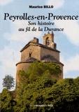 Maurice Billo - Peyrolles-en-Provence - Son histoire au fil de la Durance.