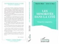 Maurice Blanc et  Le Bars - Les minorités dans la cité - Perspectives comparatives.