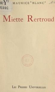 Maurice Blanc - Miette Rertroud.