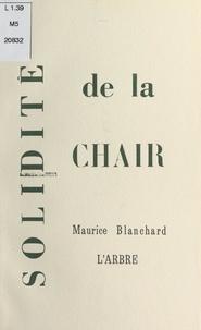 Maurice Blanchard et Vincent Guillier - Solidité de la chair.