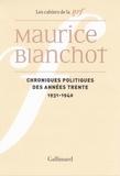 Maurice Blanchot - Chroniques politiques des années trente (1931-1940).