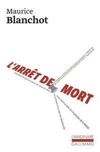 Maurice Blanchot - L'arrêt de mort.