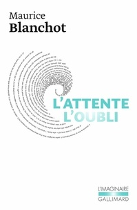 Maurice Blanchot - L'attente, l'oubli.