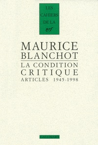 Maurice Blanchot - La condition critique - Articles (1945-1998).
