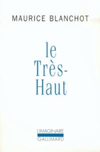 Maurice Blanchot - Le Très-Haut.