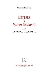 Maurice Blanchot - Lettres à Vadim Kozovoï.