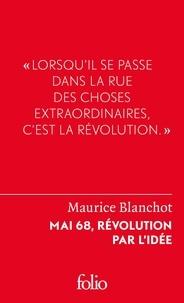 Maurice Blanchot - Mai 68, révolution par l'idée.