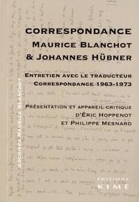 Maurice Blanchot et Johannes Hübner - Maurice Blanchot - Johannes Hübner - Correspondance.