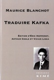 Maurice Blanchot - Traduire Kafka.
