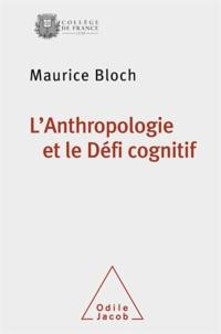 Maurice Bloch - L'anthropologie et le défi cognitif.