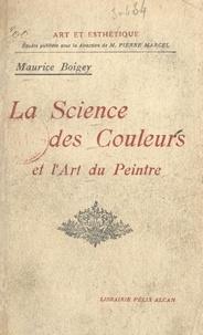 Maurice Boigey et Joseph-Félix Bouchor - La science des couleurs et l'art du peintre.