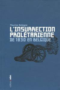 Maurice Bologne - L'insurrection prolétarienne de 1830 en Belgique.