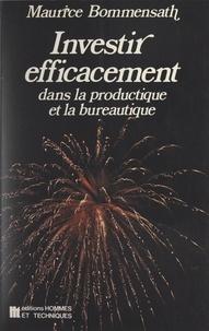 Maurice Bommensath - Investir efficacement dans la bureautique et la productique.