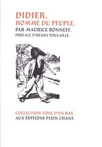 Maurice Bonneff - Didier, homme du peuple.