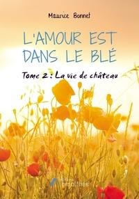 Maurice Bonnet - L'amour est dans le blé Tome 2.