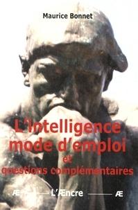 Maurice Bonnet - L'intelligence mode d'emploi et questions complémentaires.