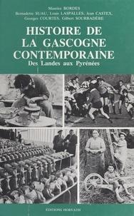 Maurice Bordes - Histoire de la Gascogne contemporaine.