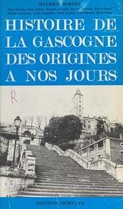 Maurice Bordes - Histoire de la Gascogne.