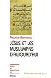 Maurice Borrmans - Jésus et les musulmans d'aujourd'hui.