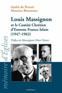 Maurice Borrmans - Louis Massignon et le comité chrétien d'entente France-Islam (1947-1962).