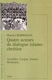 Maurice Borrmans - Quatre acteurs du dialogue islamo-chrétien.