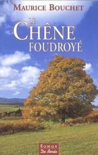 Ebook téléchargement gratuit pour bambini Le Chêne foudroyé FB2 en francais par Maurice Bouchet