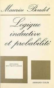 Maurice Boudot et Gaston Granger - Logique inductive et probabilité.