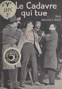 Maurice Boué - Le cadavre qui tue.