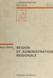 Maurice Bourjol et Georges Vedel - Région et administration régionale - Douze ans de réforme administrative.
