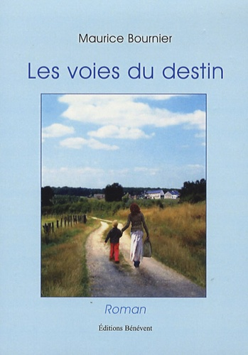 Maurice Bournier - Les voies du destin.