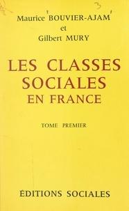 Maurice Bouvier-Ajam et Gilbert Mury - Les classes sociales en France (1).