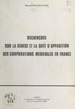Maurice Bouvier-Ajam - Recherches sur la genèse et la date d'apparition des corporations médiévales en France.
