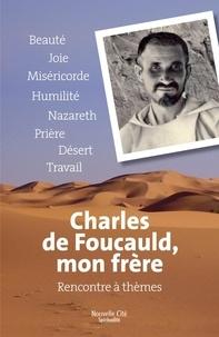 Charles de Foucauld, mon frère - Rencontre à thèmes.pdf