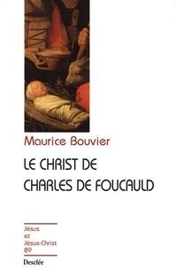 Maurice Bouvier - Le Christ de Charles de Foucauld.