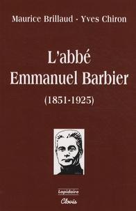 Maurice Brillaud et Yves Chiron - L'abbé Emmanuel Barbier (1851-1925).