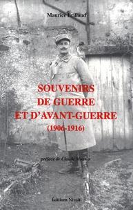 Maurice Brillaud - Souvenirs de guerre et d'avant guerre (1906-1916).