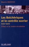 Maurice Brinton - Les Bolchéviques et le contrôle ouvrier (1917-1921) - L'Etat et la contre-révolution.