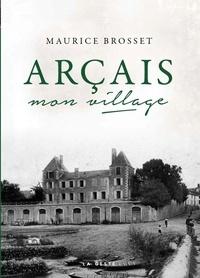Maurice Brosset - Arçais - Mon village.