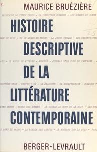 Maurice Bruézière - Histoire descriptive de la littérature contemporaine.