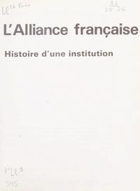 Maurice Bruézière et Marc Blancpain - L'Alliance française - Histoire d'une institution.