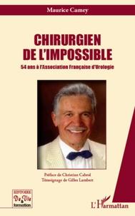 Maurice Camey - Chirurgien de l'impossible - 54 ans à l'Association Française d'Urologie.