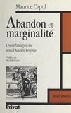 Maurice Capul et Michel Serres - Abandon et marginalité - Les enfants placés sous l'Ancien Régime.