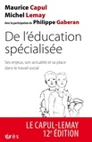Maurice Capul et Michel Lemay - De l'éducation spécialisée - Ses enjeux, son actualité et sa place dans le travail social.