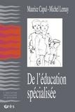 Maurice Capul et Michel Lemay - De l'éducation spécialisée.