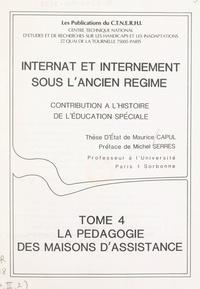 Maurice Capul et Michel Serres - Internat et internement sous l'Ancien régime. Contribution à l'histoire de l'éducation spéciale (4) - La pédagogie des maisons d'assistance. Thèse d'État.