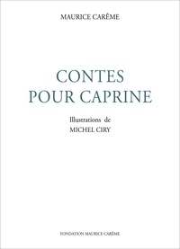 Maurice Carême et  Michel Ciry - Contes pour Caprine : contes pour enfants.