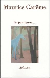 Maurice Carême - Et puis après....