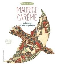 Maurice Carême et Dominique Thibault - L'oiseleur et autres poèmes.
