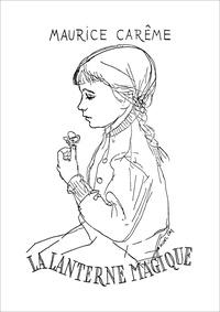Maurice Carême et  Michel Ciry - La Lanterne magique : poèmes pour enfants.