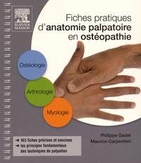 Maurice Carpentieri et Philippe Gadet - Fiches pratiques d'anatomie palpatoire en ostéopathie.